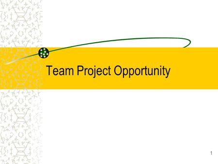 1 Team Project Opportunity. 2 Project 4 Team project 200 points Two types: –Work with client to obtain specification, create prototypes, implement working.