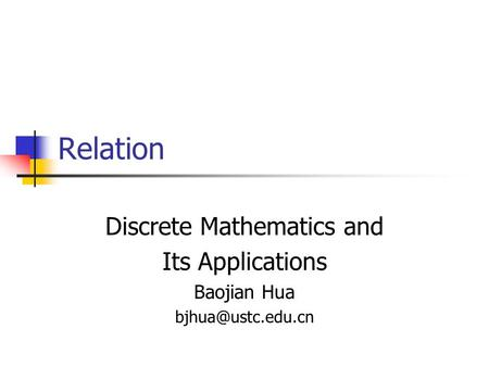 Relation Discrete Mathematics and Its Applications Baojian Hua