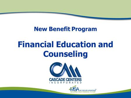 New Benefit Program Financial Education and Counseling.