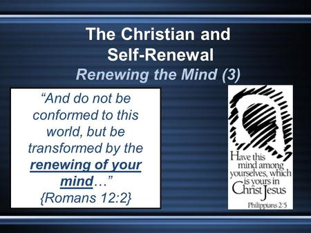 The Christian and Self-Renewal Renewing the Mind (3)