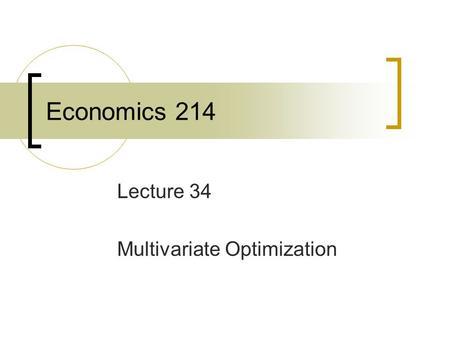 econ optimization technique lecture slides Solution methods for microeconomic dynamic stochastic optimization problems slides: these lecture notes provide a gentle.