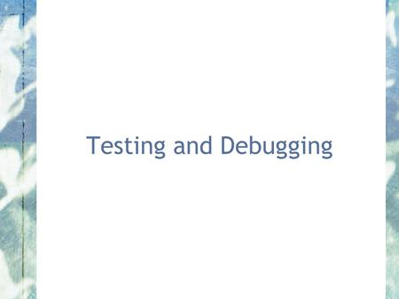 Testing and Debugging. Objects First with Java - A Practical Introduction using BlueJ, © David J. Barnes, Michael Kölling (Reminder) Zuul Assignment Two.