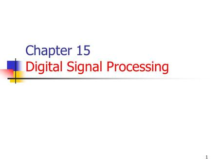 Chapter 15 Digital Signal Processing