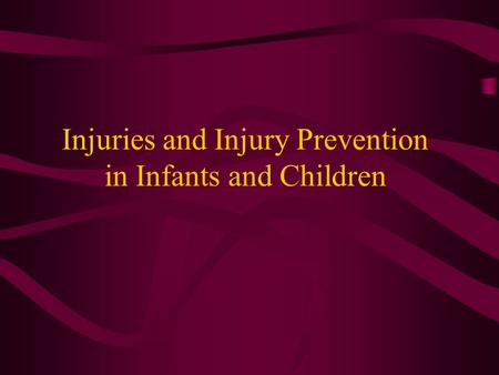 Injuries and Injury Prevention in Infants and Children.