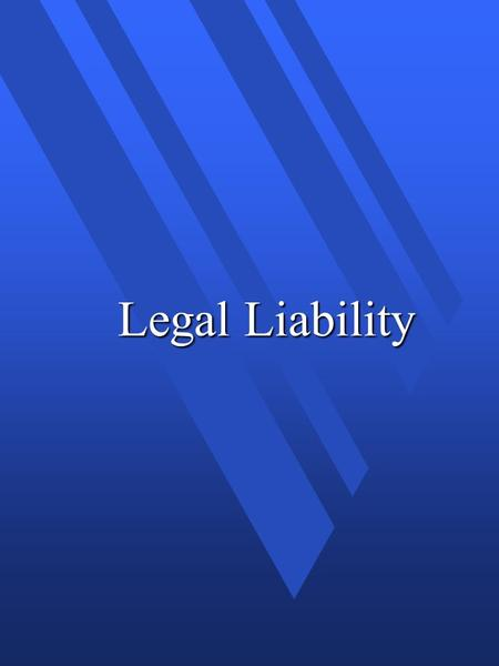 Legal Liability. Civil Liability n Need to prove: –Liability? (auditor at fault) –Causation? (failure of audit caused damage) –Damages? (amount of loss)