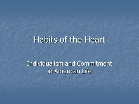 Individualism and Commitment in American Life