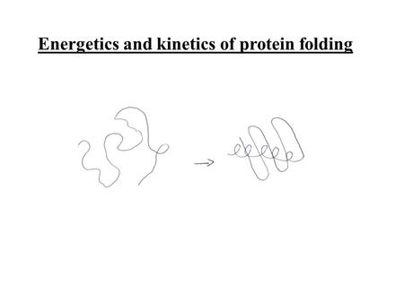 Energetics and kinetics of protein folding. Comparison to other self-assembling systems?
