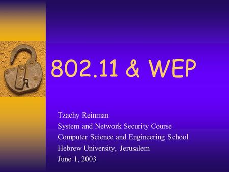 & WEP Tzachy Reinman System and Network Security Course
