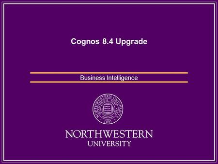 Cognos 8.4 Upgrade Business Intelligence. Why Cognos 8.4 Increased Performance on Database due to optimized SQL and more filters passed in native SQL.