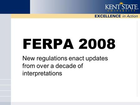FERPA 2008 New regulations enact updates from over a decade of interpretations.