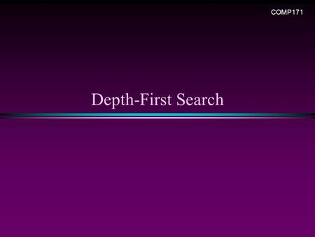 COMP171 Depth-First Search.