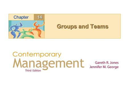 Groups and Teams 14 Chapter Read Objectives