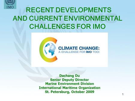 RECENT DEVELOPMENTS AND CURRENT ENVIRONMENTAL CHALLENGES FOR IMO