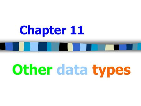 Chapter 11 Other data types. 2 Introduction  In this chapter we will introduce three data types provided in F language that we have not yet considered.