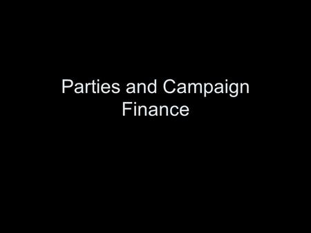 Parties and Campaign Finance. What role do parties play in these campaigns? Candidates hire partisan professionals to run campaigns In most races, the.