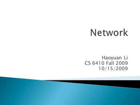 Haoyuan Li CS 6410 Fall 2009 10/15/2009.  U-Net: A User-Level Network Interface for Parallel and Distributed Computing ◦ Thorsten von Eicken, Anindya.
