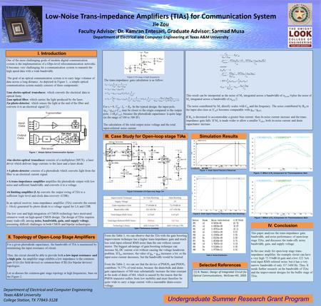 Low-Noise Trans-impedance Amplifiers (TIAs) for Communication System Jie Zou Faculty Advisor: Dr. Kamran Entesari, Graduate Advisor: Sarmad Musa Department.