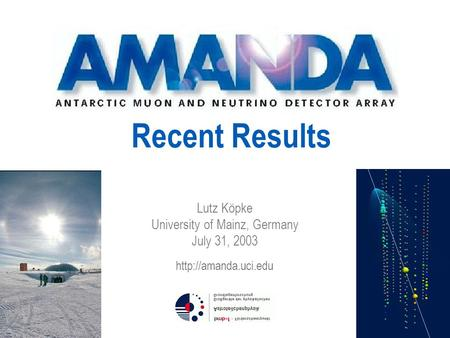 Recent Results Lutz Köpke University of Mainz, Germany July 31, 2003