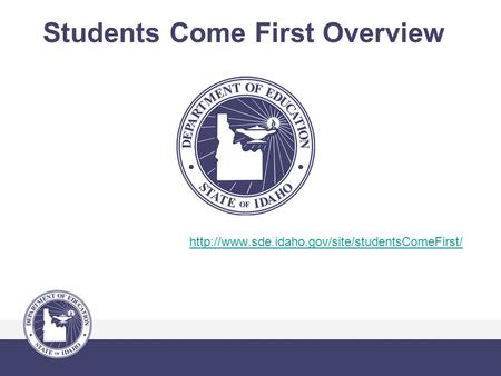Students Come First Overview