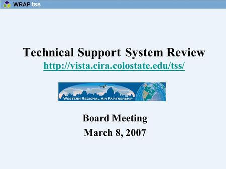 Technical Support System Review   Board Meeting March 8, 2007.