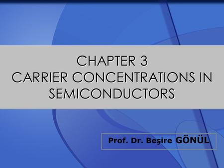 CHAPTER 3 CARRIER CONCENTRATIONS IN SEMICONDUCTORS