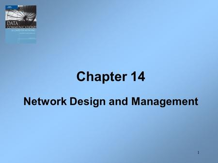 1 Chapter 14 Network Design and Management. 2 Introduction Properly designing a computer network is a difficult task. It requires planning and analysis,