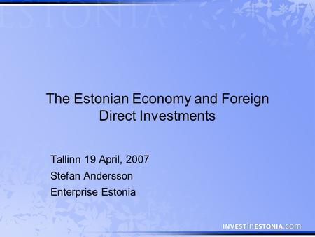 The Estonian Economy and Foreign Direct Investments