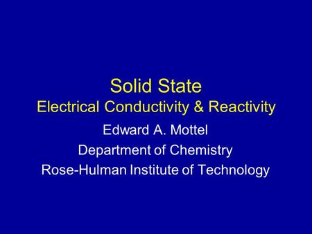 Solid State Electrical Conductivity & Reactivity