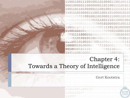 Chapter 4: Towards a Theory of Intelligence Gert Kootstra.