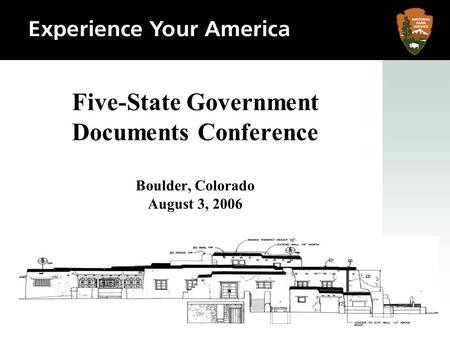 Five-State Government Documents Conference Boulder, Colorado August 3, 2006.