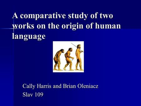 A comparative study of two works on the origin of human language