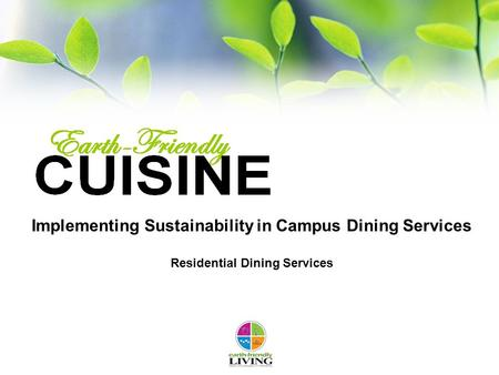 Implementing Sustainability in Campus Dining Services Residential Dining Services.