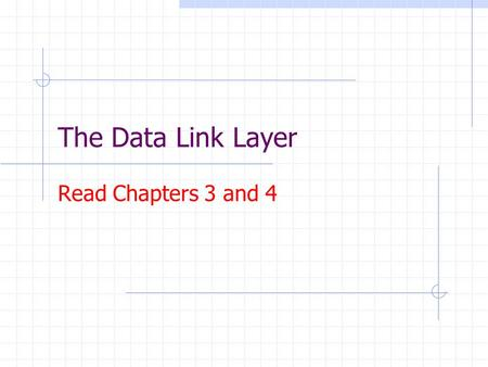 The Data Link Layer Read Chapters 3 and 4. CSC 3352 Computer Communications Chapter 3&42 Where in the OSI Reference Model ? Session Transport Network.