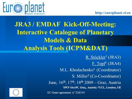 JRA3 / EMDAF Kick-Off-Meeting: Interactive Catalogue of Planetary Models & Data Analysis Tools (ICPM&DAT) R. Stöckler 1 (JRA3)