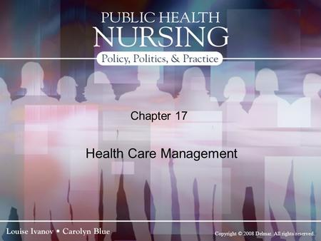 Copyright © 2008 Delmar. All rights reserved. Chapter 17 Health Care Management.