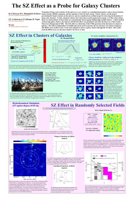 K.S. Dawson, W.L. Holzapfel, E.D. Reese University of California at Berkeley, Berkeley, CA J.E. Carlstrom, S.J. LaRoque, D. Nagai University of Chicago,