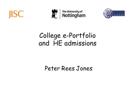 College e-Portfolio and HE admissions Peter Rees Jones.