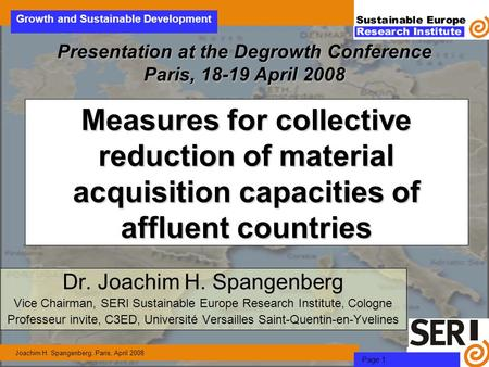 Growth and Sustainable Development Joachim H. Spangenberg, Paris, April 2008 Page 1 Measures for collective reduction of material acquisition capacities.