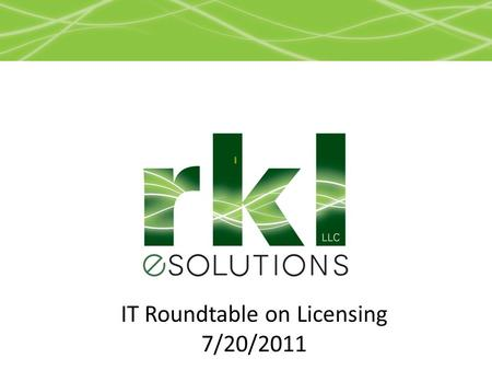 IT Roundtable on Licensing 7/20/2011. Overview of topics Types of Microsoft Licensing Office Types Cost Virtual Licensing Costs VMWare (and changes) Microsoft.