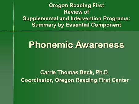 Carrie Thomas Beck, Ph.D Coordinator, Oregon Reading First Center