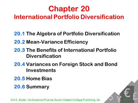Kirt C. Butler, Multinational Finance, South-Western College Publishing, 3e 20-1 Chapter 20 International Portfolio Diversification 20.1The Algebra of.