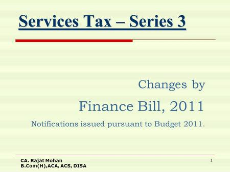 Services Tax – Series 3 Finance Bill, 2011 Changes by