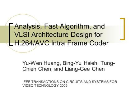 Analysis, Fast Algorithm, and VLSI Architecture Design for H