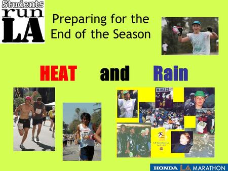 Preparing for the End of the Season HEAT and Rain.