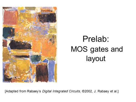 Prelab: MOS gates and layout