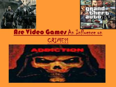 Are Video G ames An Influence on CRIME?!. We did a survey on whether people think video games are an influence on violence and crime or not. The survey.