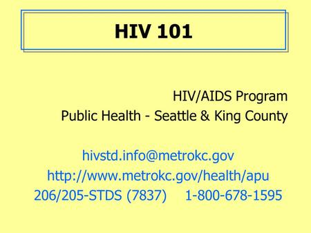 HIV 101 HIV/AIDS Program Public Health - Seattle & King County