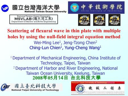 M M S S V V 0 Scattering of flexural wave in thin plate with multiple holes by using the null-field integral equation method Wei-Ming Lee 1, Jeng-Tzong.