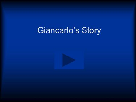 Giancarlo's Story. Giancarlo's future decisions Giancarlo was getting ready to move on from high school. He was offered a full scholarship at Quinnipiac.