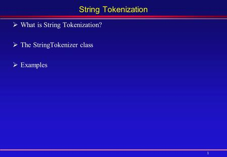 String Tokenization What is String Tokenization?